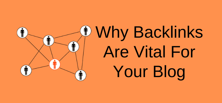Backlinks Are Vital For Your Blog