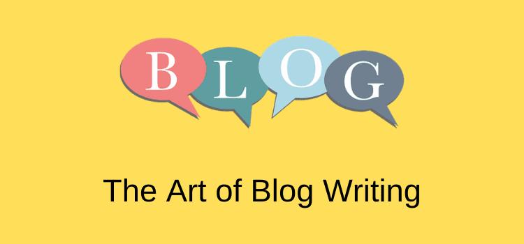 The Art of Blog Writing