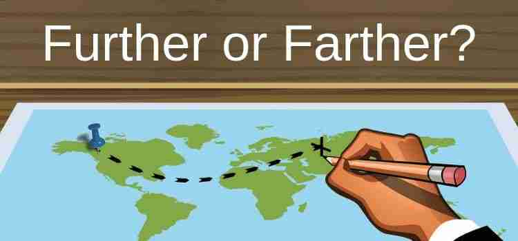 Further or Farther
