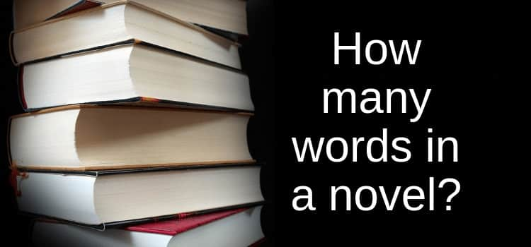 How many words are in a novel depends on your genre