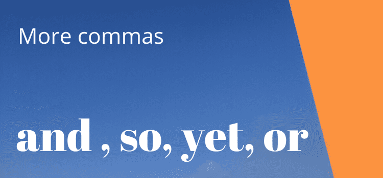 how to use commas with and so yet and or