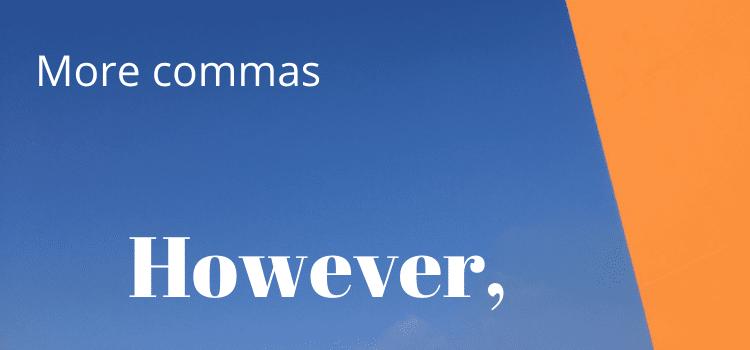 however comma
