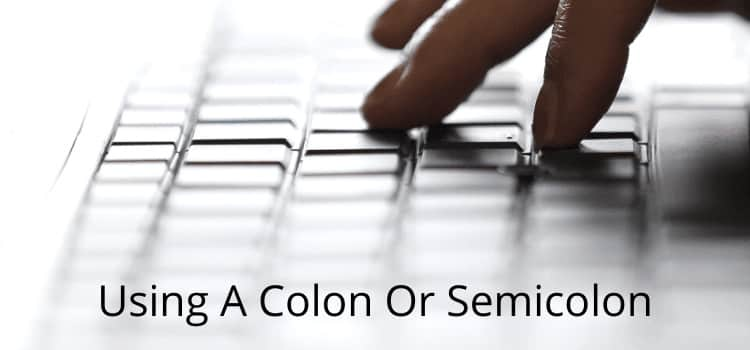 Use Colon or Semicolon