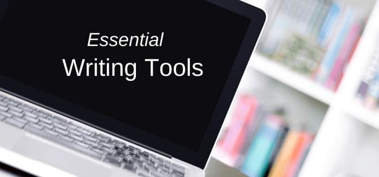 Essential Writing Tools