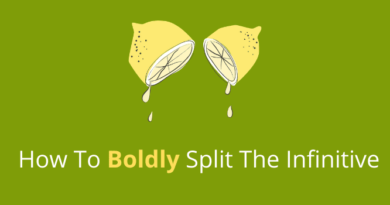 How To Boldly Split The Infinitive