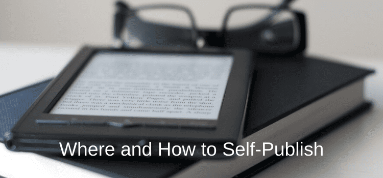 Where and How to Self-Publish