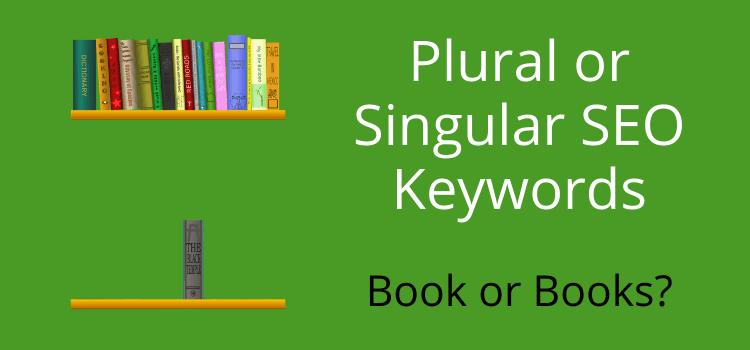 plural or singular SEO keywords