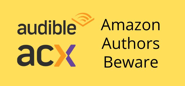 Amazon Audible ACX Authors Beware