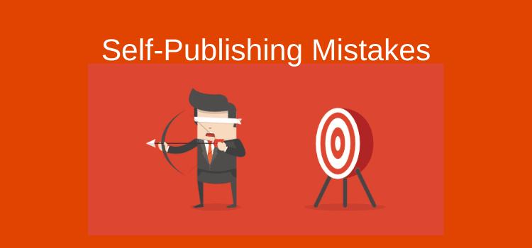 Self Publishing Mistakes