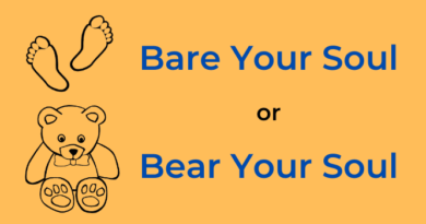 Bare Your Soul or Bear Your Soul