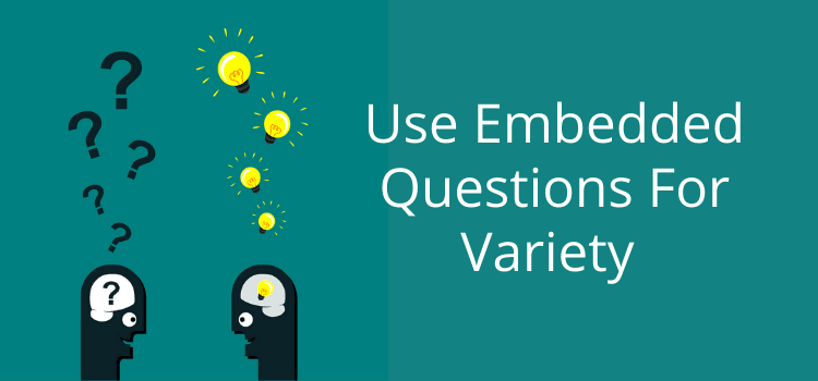 Embedded Questions For Variety