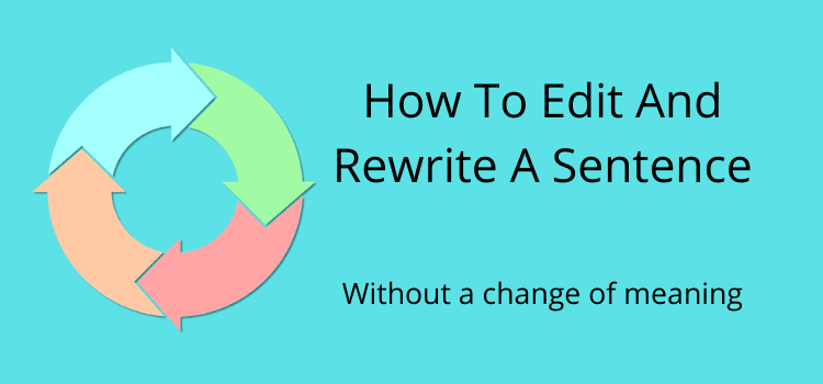 How To Edit And Rewrite A Sentence