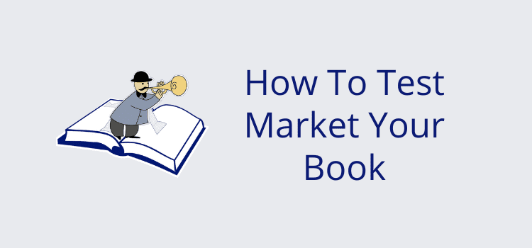 How To Test Market Your Book