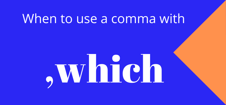 use a comma before which