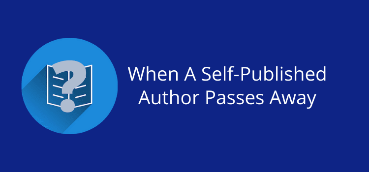 When A Self-Published Author Passes Away