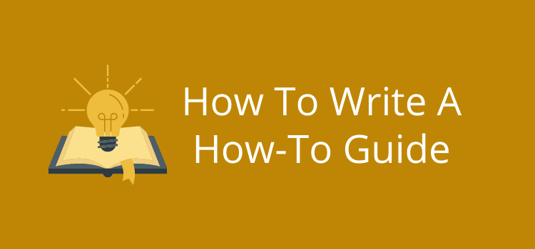 How To Write A How To Guide