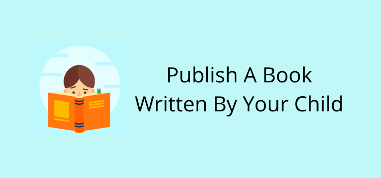 Publish A Book Written By Your Child